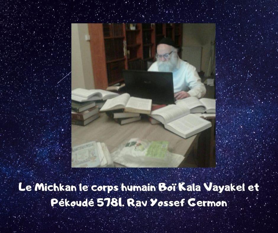 Le Michkan le corps humain. Boï Kala Vayakel et Pékoudé Rav Germon