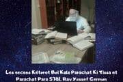 Les encens Kétoret Boï Kala Ki Tissa et Para Rav Yossef Germon