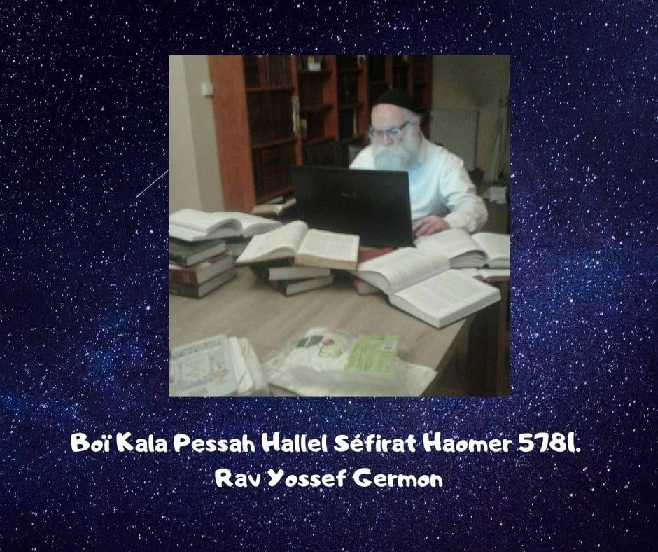 Boï Kala Pessah Hallel Séfirat Haomer5781. Rav Yossef Germon