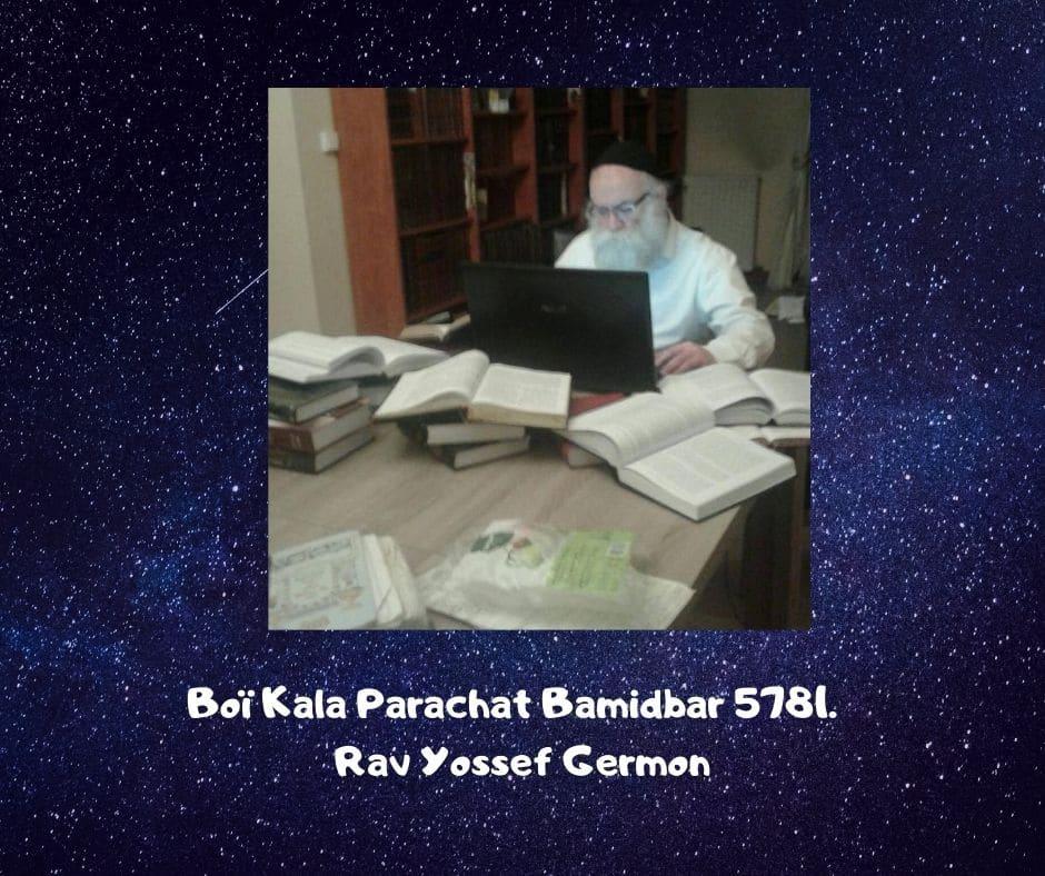 Boï Kala Parachat Bamidbar 5781. Rav Yossef Germon