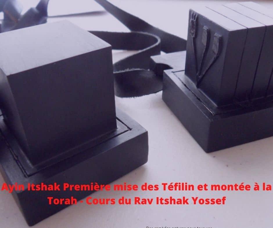 Ayin Itshak Première mise des Téfilin et montée à la Torah